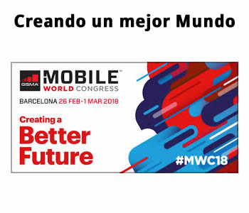 Mobile World Congress, Barcelona, 26 Febrero – 1 Marzo 2018.